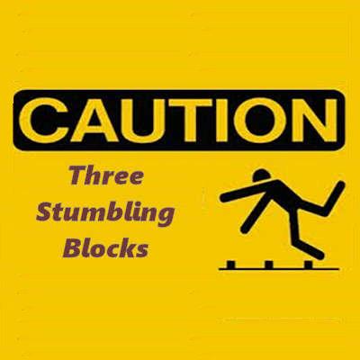 Three Stumbling Blocks